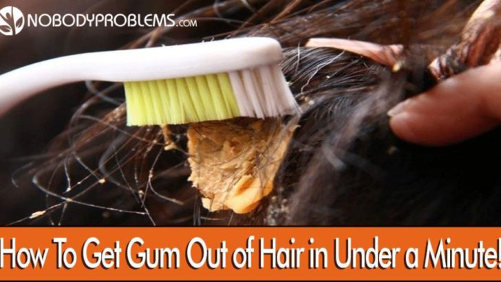 How To Get Gum Out of Hair in Under a Minute?